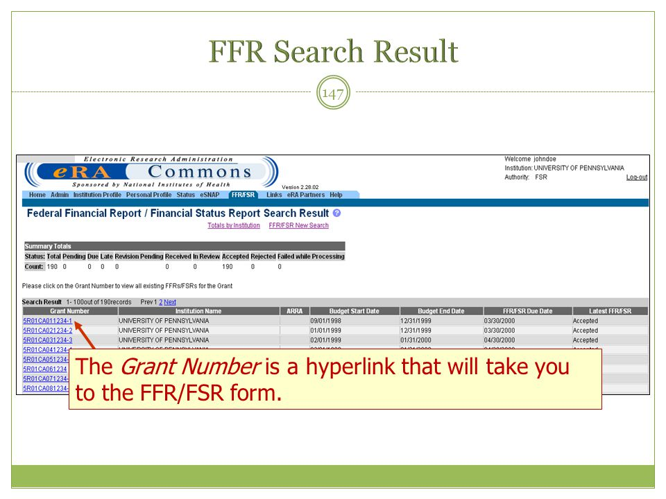 FFR Search Result The Grant Number is a hyperlink that will take you to the FFR/FSR form.