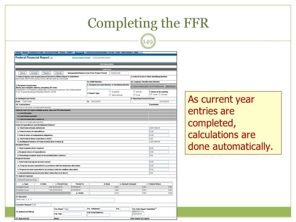 Completing the FFR As current year entries are completed, calculations are done automatically.