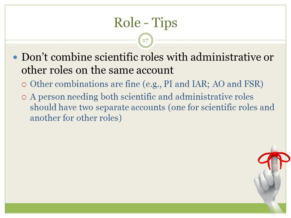 Role - Tips Don't combine scientific roles with administrative or other roles on the same account.
