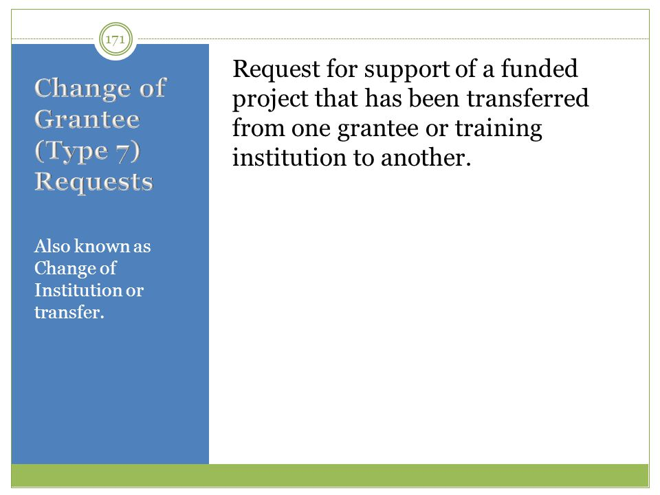 Change of Grantee (Type 7) Requests