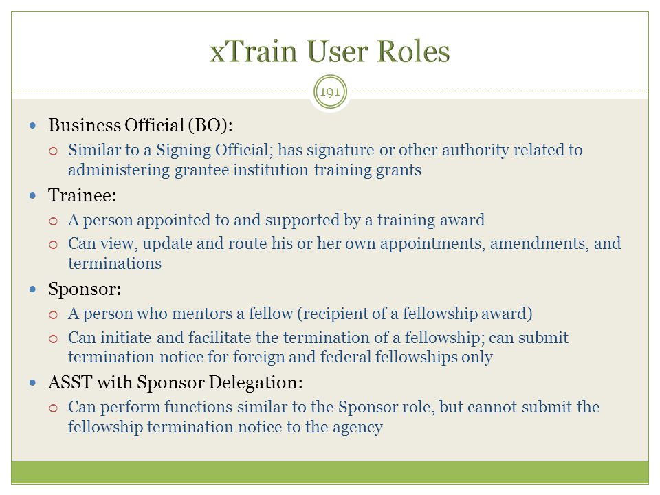 xTrain User Roles Business Official (BO): Trainee: Sponsor: