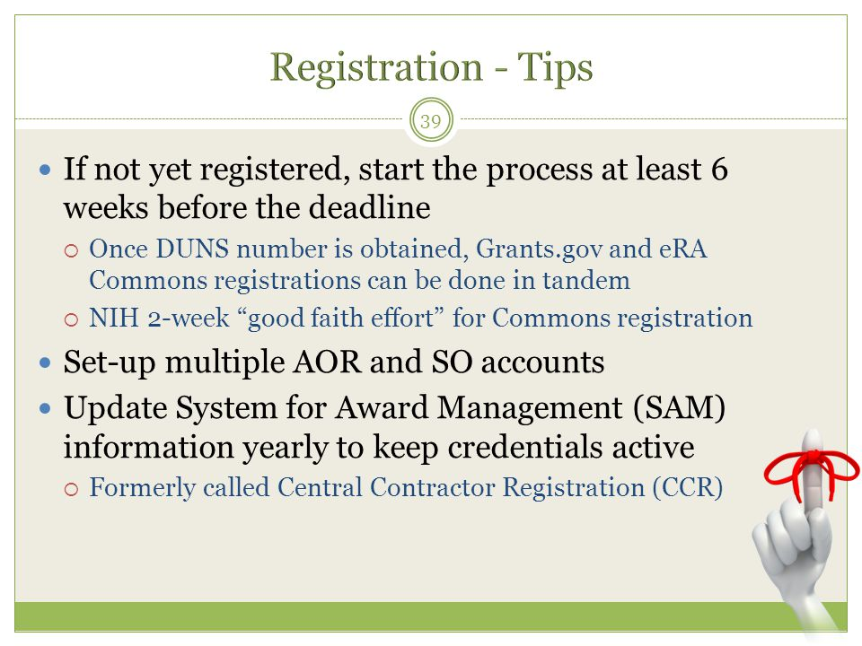 Registration - Tips If not yet registered, start the process at least 6 weeks before the deadline.
