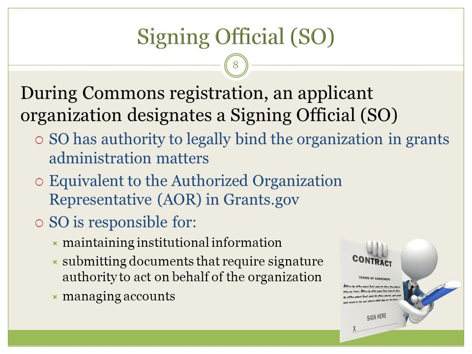 Signing Official (SO) During Commons registration, an applicant organization designates a Signing Official (SO)