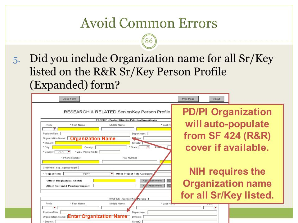 Avoid Common Errors Did you include Organization name for all Sr/Key listed on the R&R Sr/Key Person Profile (Expanded) form