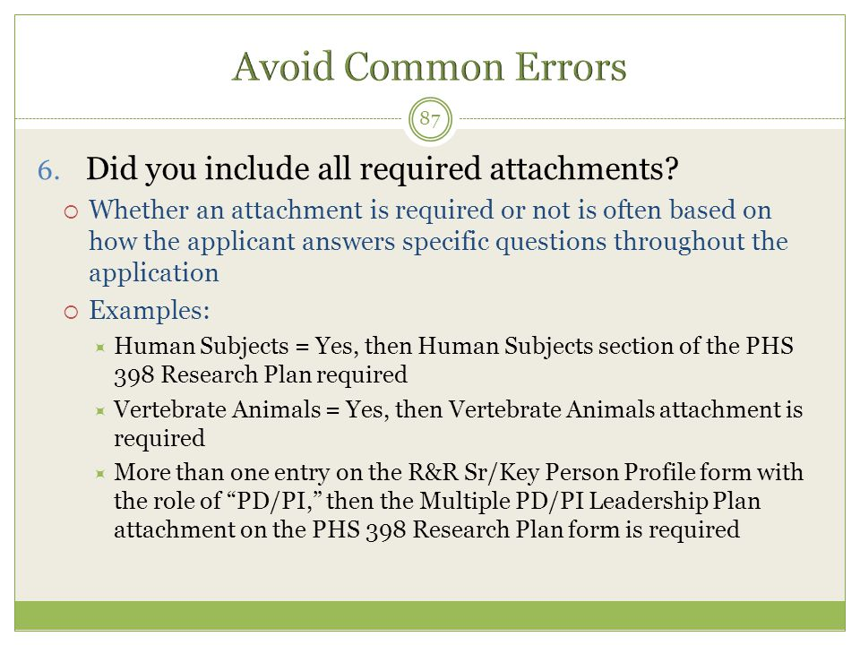 Avoid Common Errors Did you include all required attachments