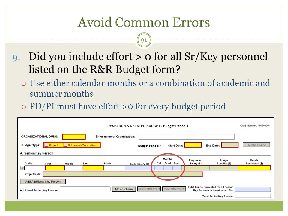 Avoid Common Errors Did you include effort > 0 for all Sr/Key personnel listed on the R&R Budget form