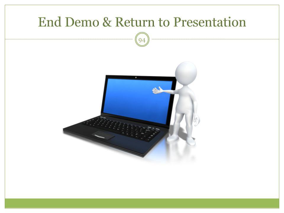 End Demo & Return to Presentation