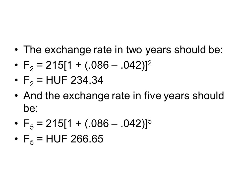 The exchange rate in two years should be: