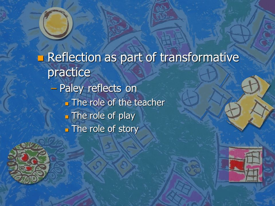Reflection as part of transformative practice