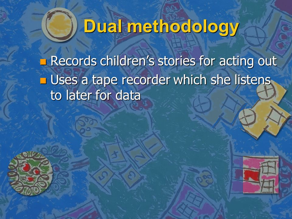 Dual methodology Records children's stories for acting out