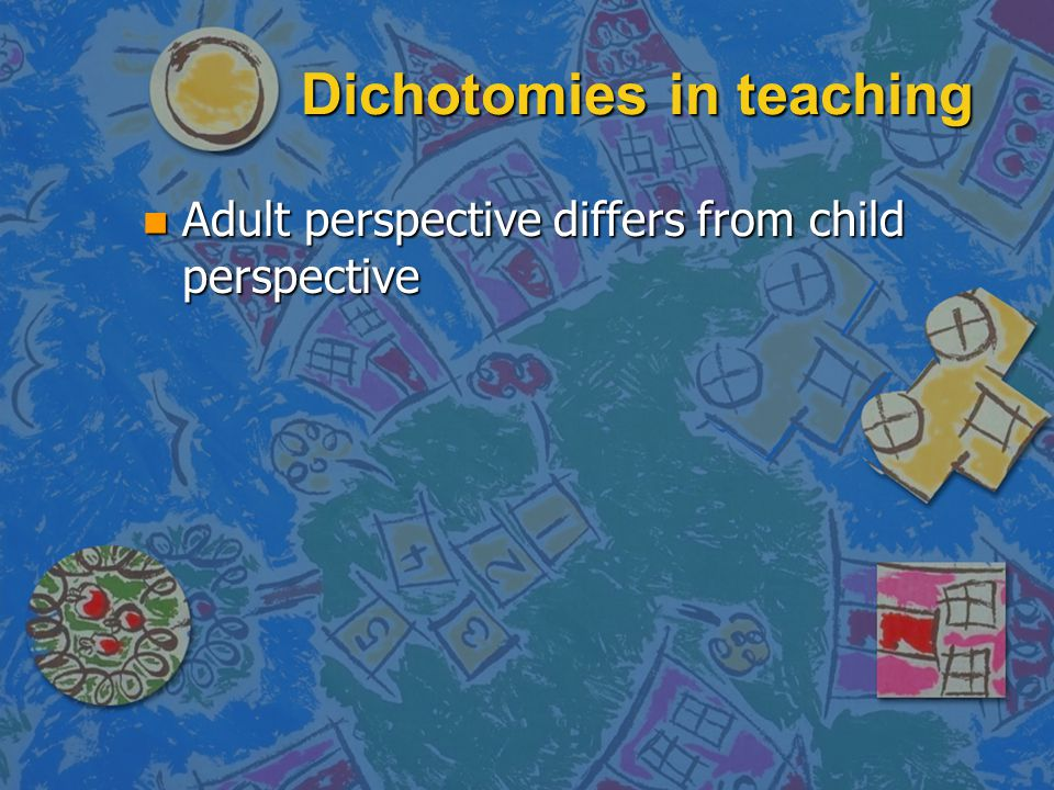 Dichotomies in teaching