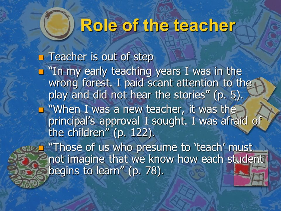 Role of the teacher Teacher is out of step