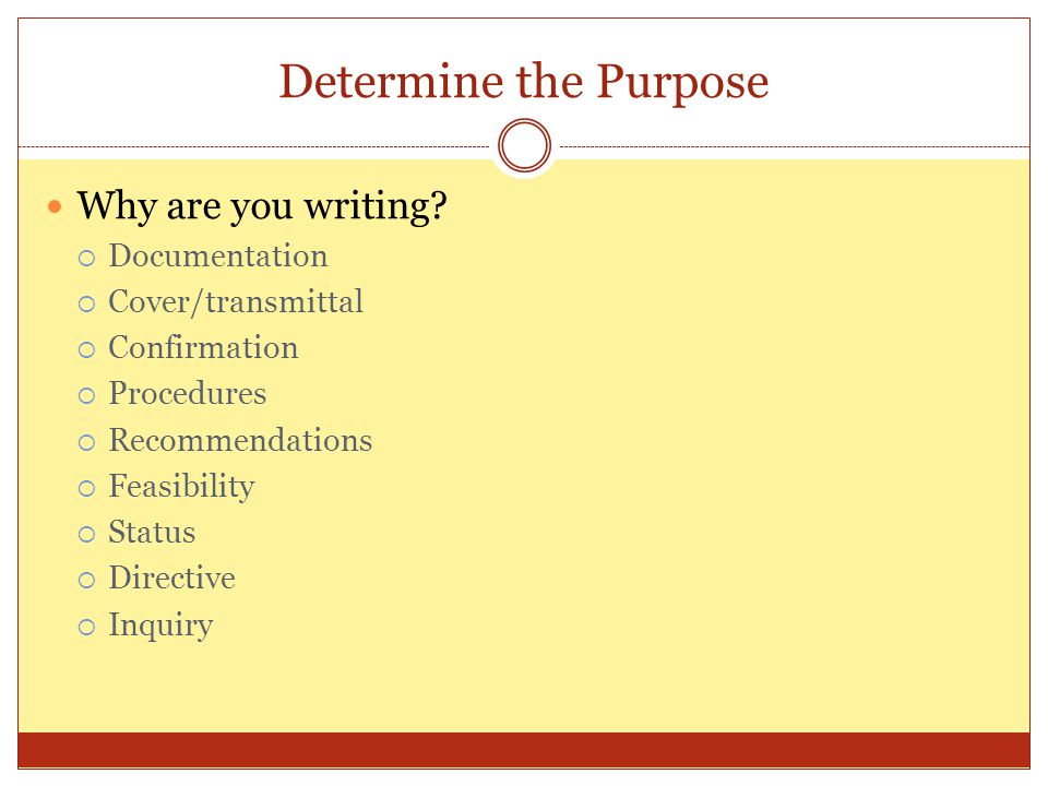 Determine the Purpose Why are you writing Documentation