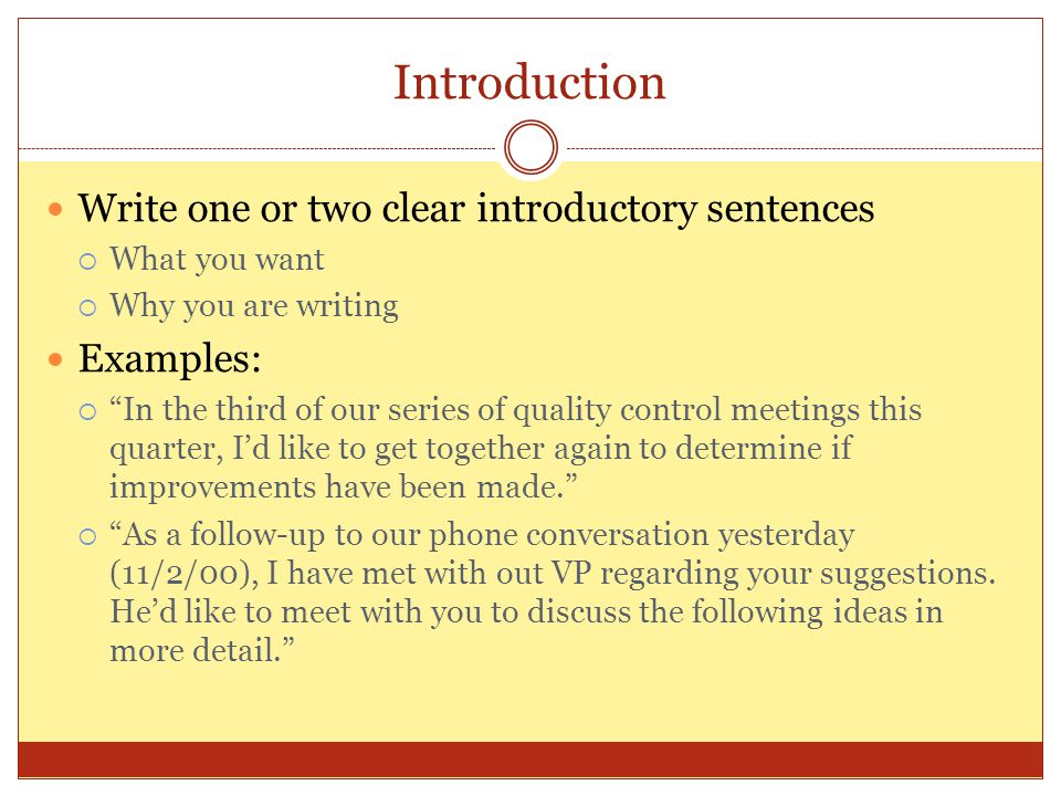 Introduction Write one or two clear introductory sentences Examples: