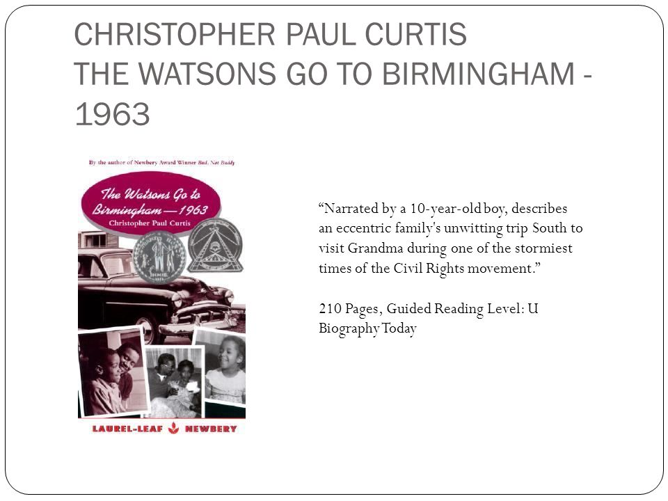 CHRISTOPHER PAUL CURTIS THE WATSONS GO TO BIRMINGHAM - 1963