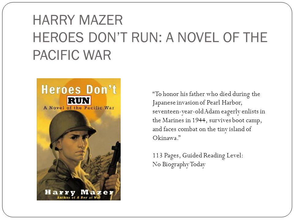 HARRY MAZER HEROES DON'T RUN: A NOVEL OF THE PACIFIC WAR