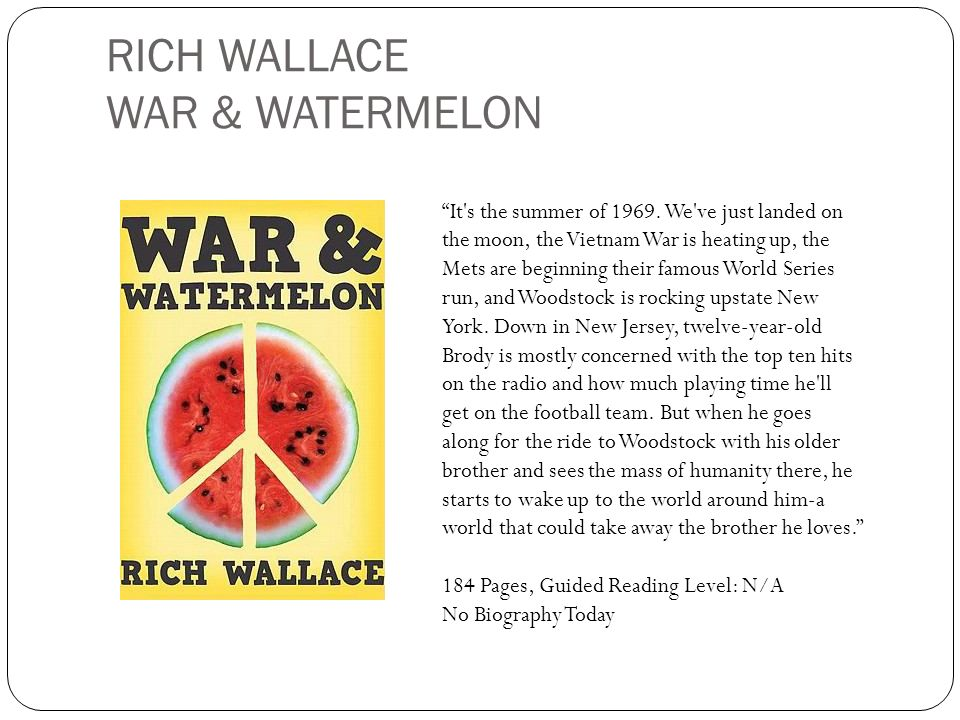 RICH WALLACE WAR & WATERMELON