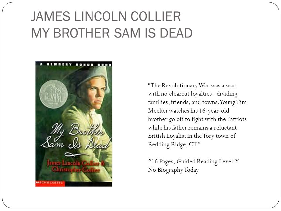 JAMES LINCOLN COLLIER MY BROTHER SAM IS DEAD