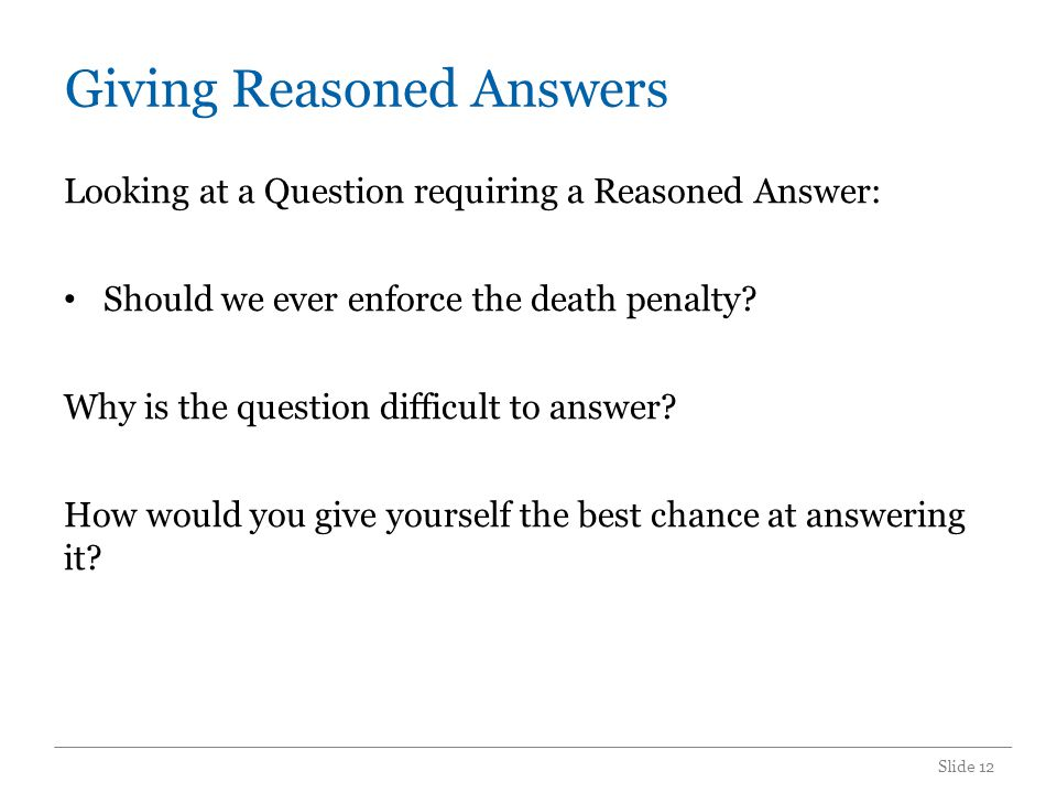 Giving Reasoned Answers cont.
