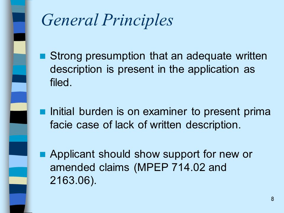 General Principles Strong presumption that an adequate written description is present in the application as filed.