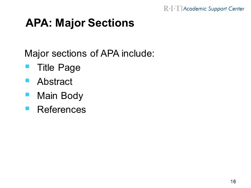 APA: Major Sections Major sections of APA include: Title Page Abstract
