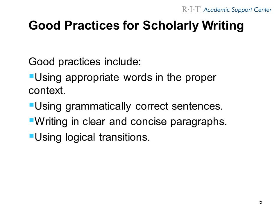 Good Practices for Scholarly Writing