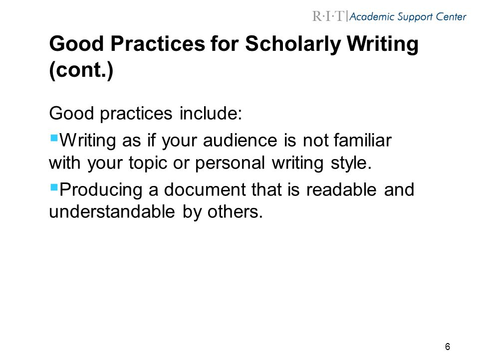 Good Practices for Scholarly Writing (cont.)