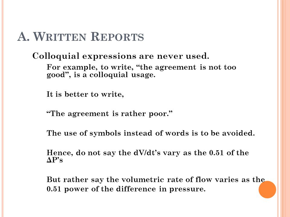 A. Written Reports Colloquial expressions are never used.