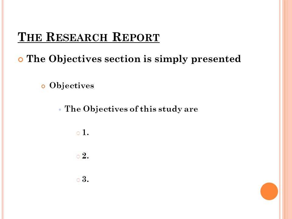 The Research Report The Objectives section is simply presented