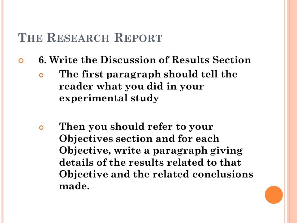 The Research Report 6. Write the Discussion of Results Section