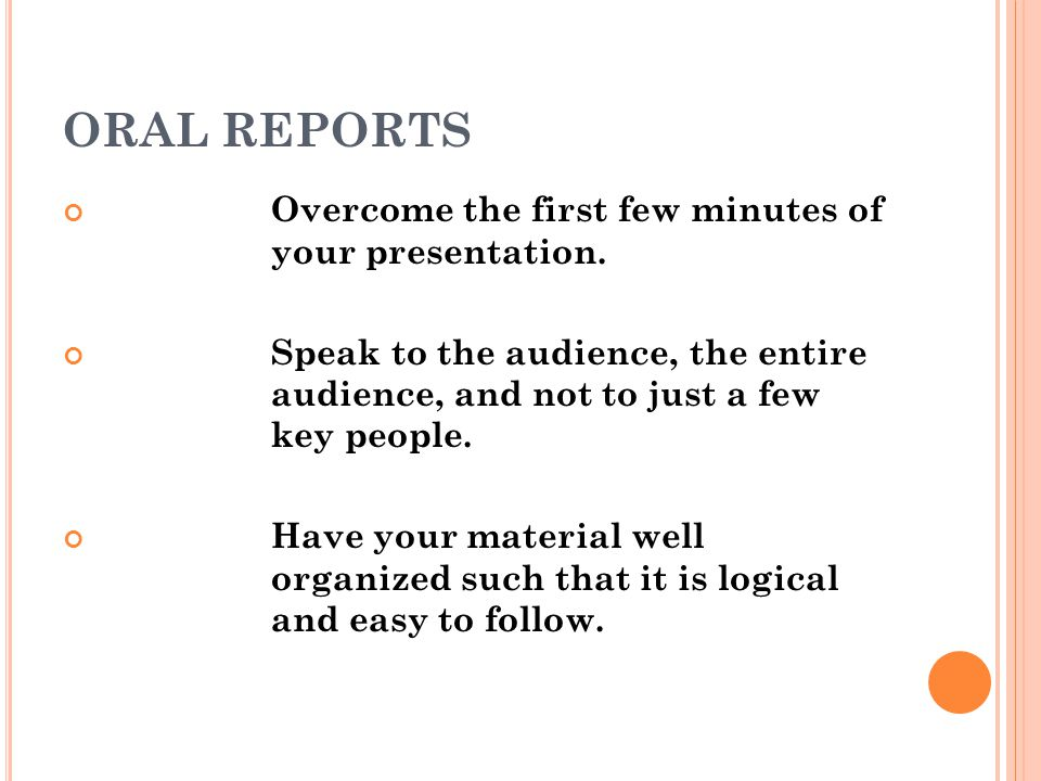 ORAL REPORTS Overcome the first few minutes of your presentation.