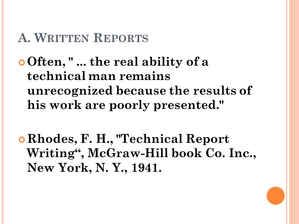 A. Written Reports Often, ... the real ability of a technical man remains unrecognized because the results of his work are poorly presented.