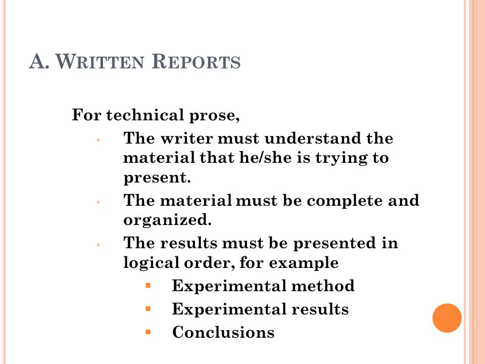 A. Written Reports For technical prose,