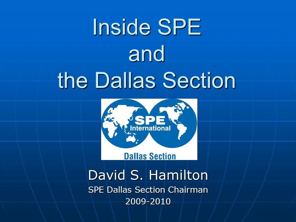 Inside SPE and the Dallas Section