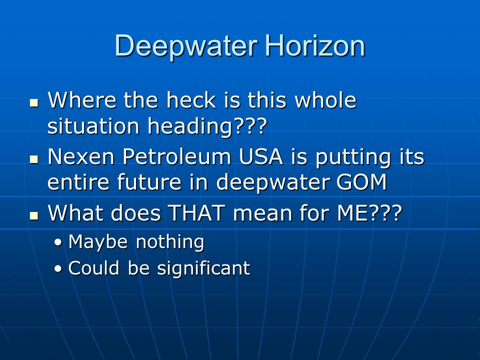 Deepwater Horizon Where the heck is this whole situation heading