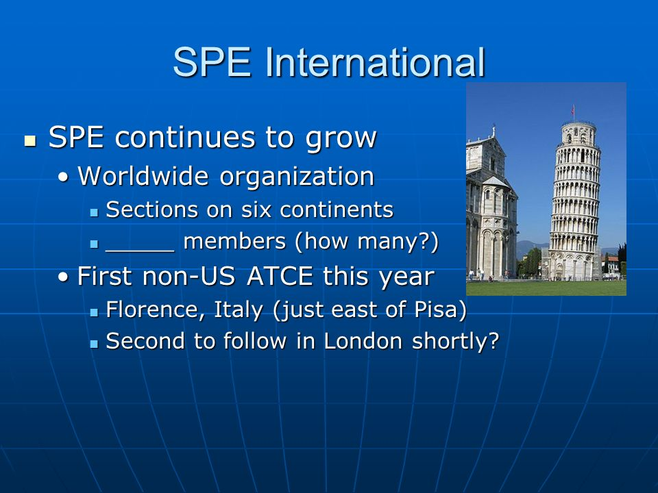 SPE International SPE continues to grow Worldwide organization