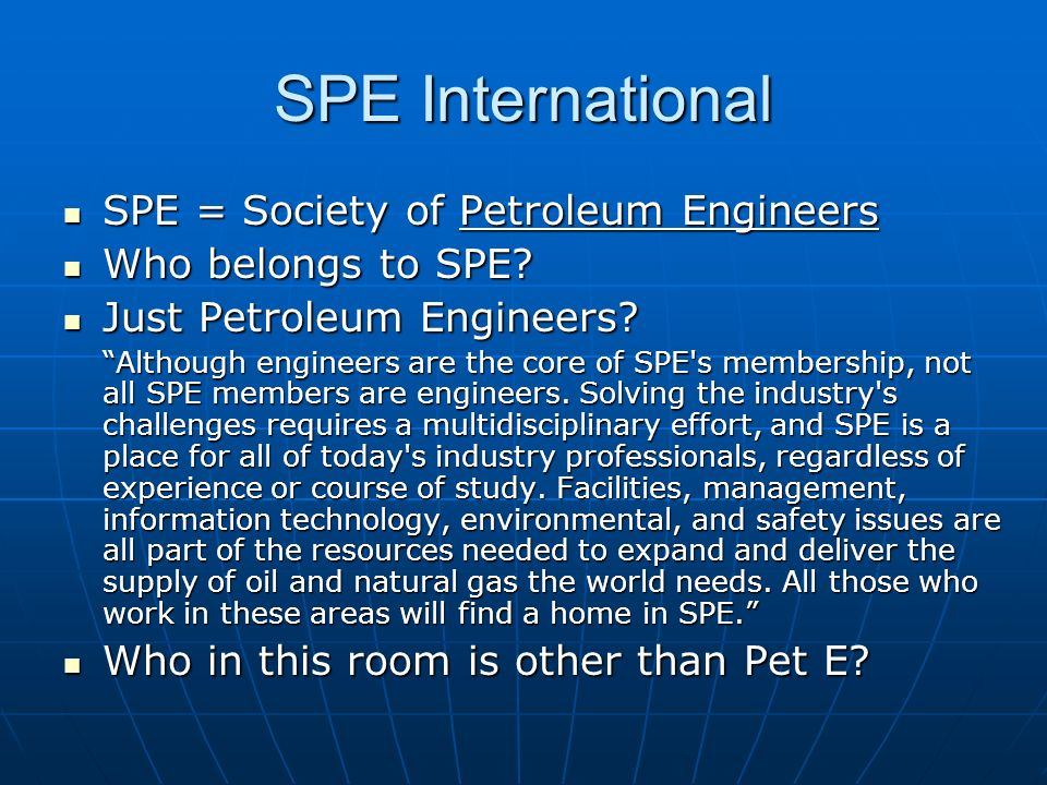 SPE International SPE = Society of Petroleum Engineers