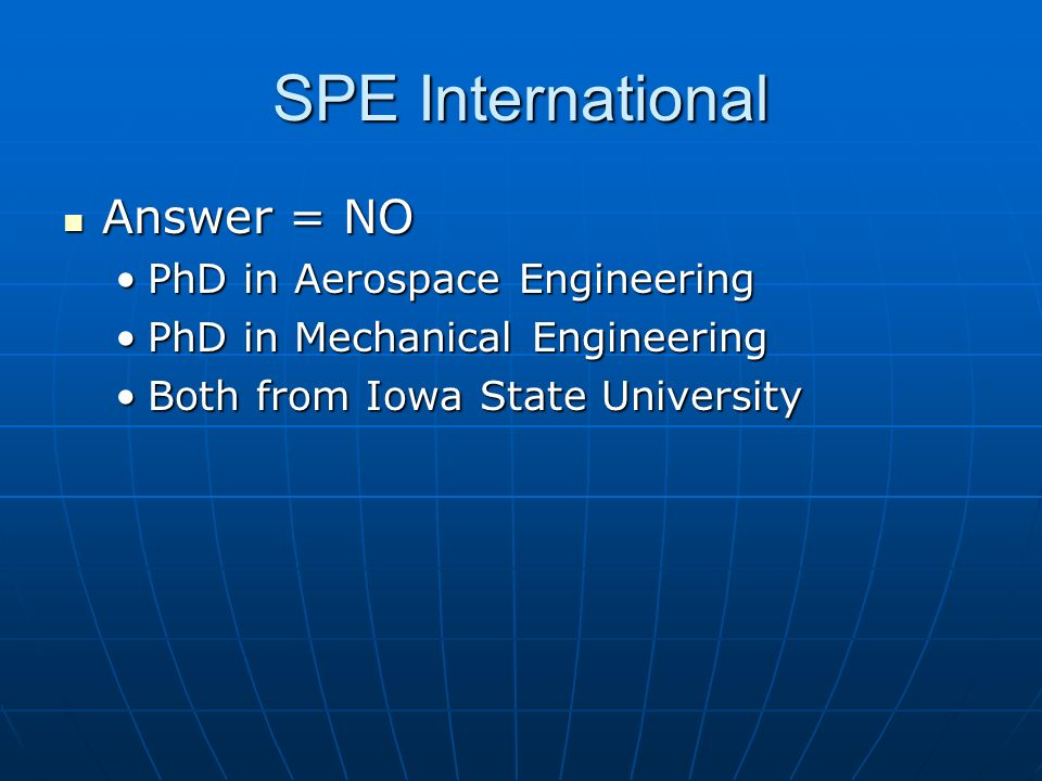 SPE International Answer = NO PhD in Aerospace Engineering