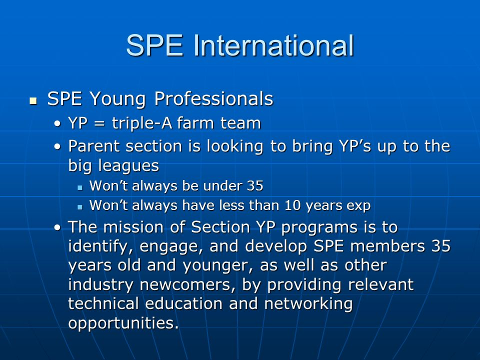 SPE International SPE Young Professionals YP = triple-A farm team