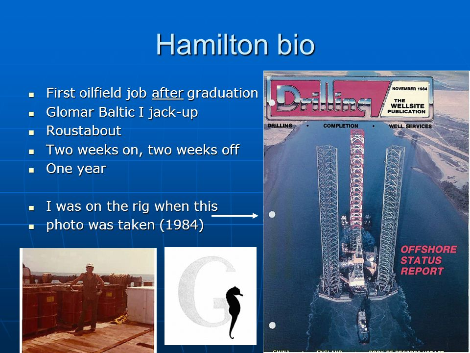 Hamilton bio First oilfield job after graduation