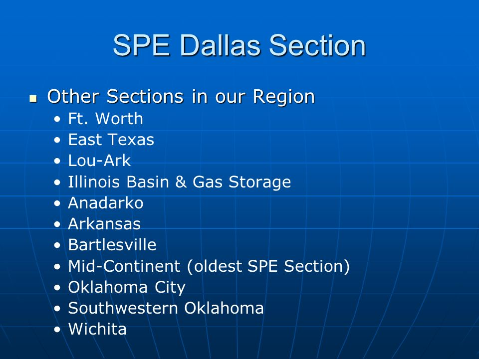 SPE Dallas Section Other Sections in our Region Ft. Worth East Texas
