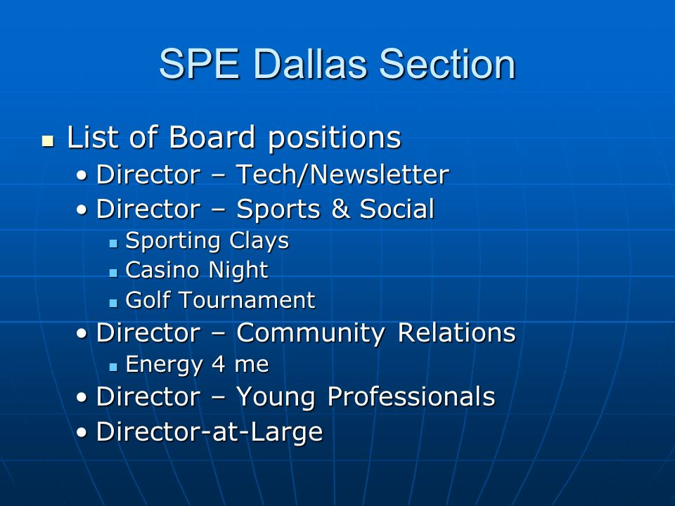 SPE Dallas Section List of Board positions Director – Tech/Newsletter