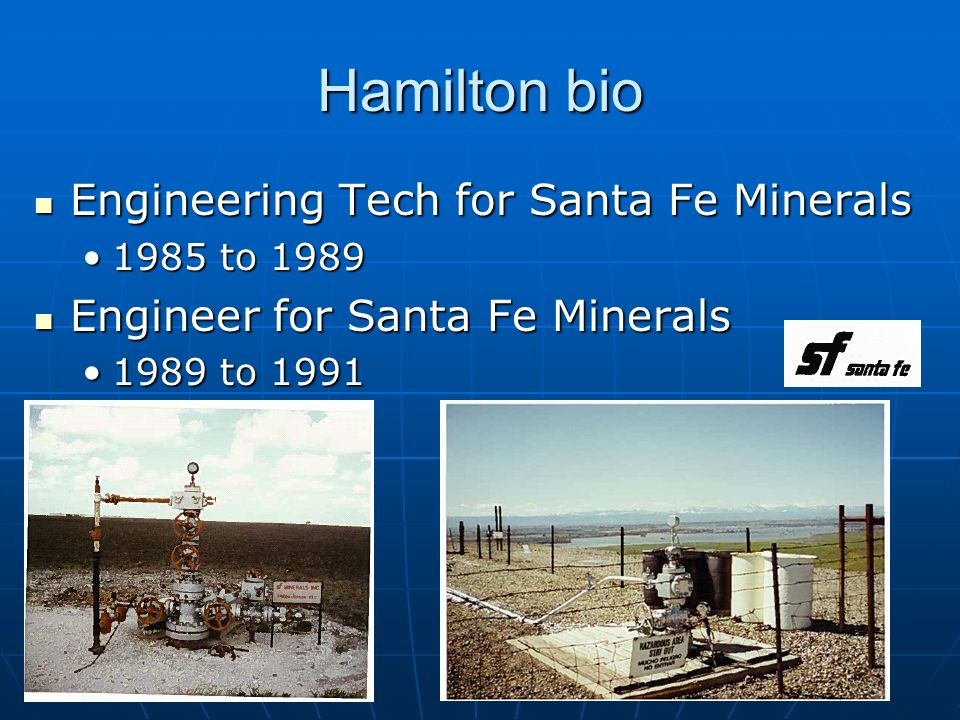 Hamilton bio Engineering Tech for Santa Fe Minerals