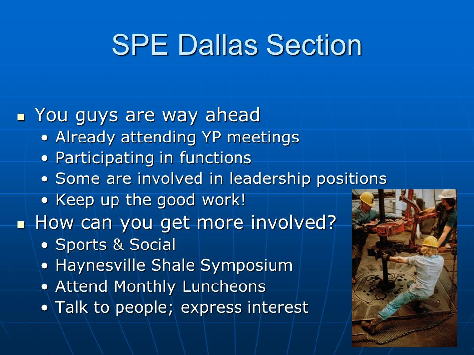 SPE Dallas Section You guys are way ahead