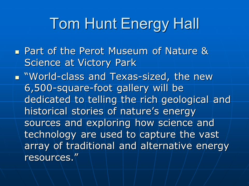 Tom Hunt Energy Hall Part of the Perot Museum of Nature & Science at Victory Park.