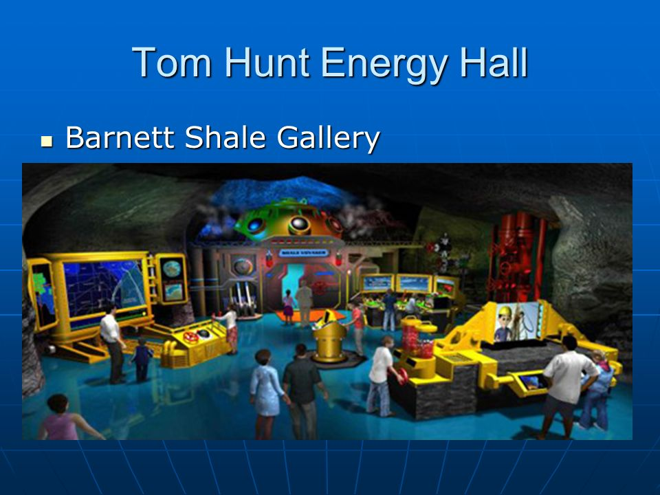 Tom Hunt Energy Hall Barnett Shale Gallery