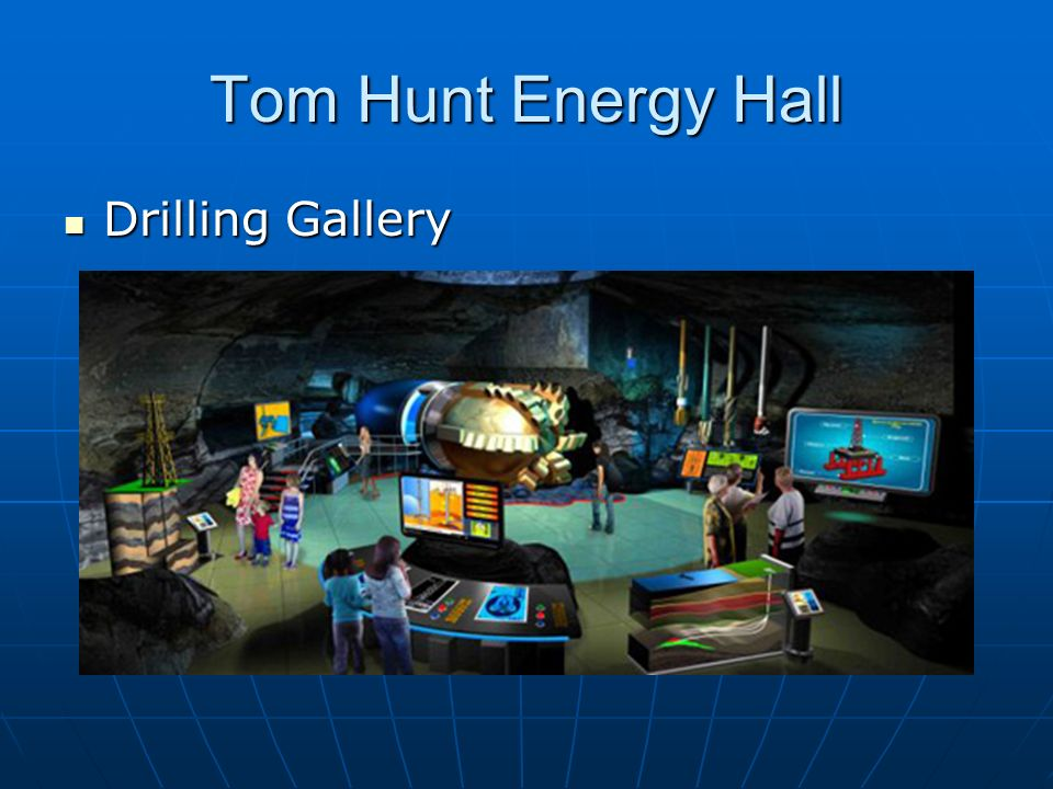 Tom Hunt Energy Hall Drilling Gallery