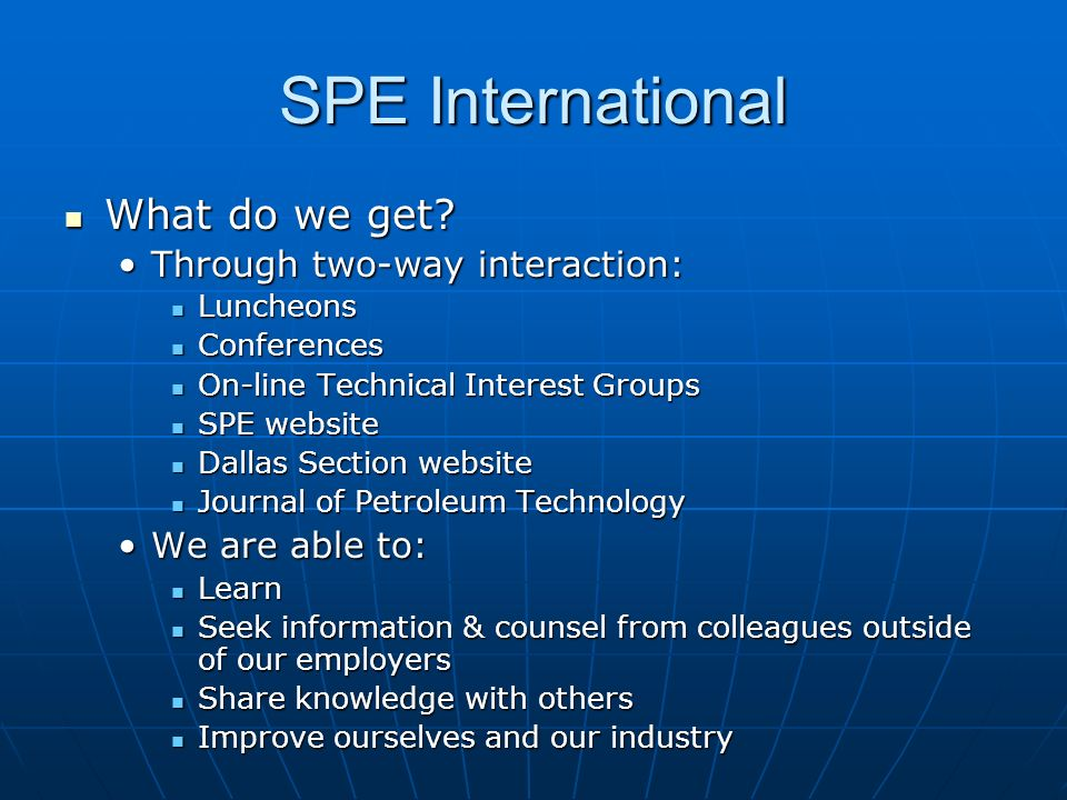 SPE International What do we get Through two-way interaction: