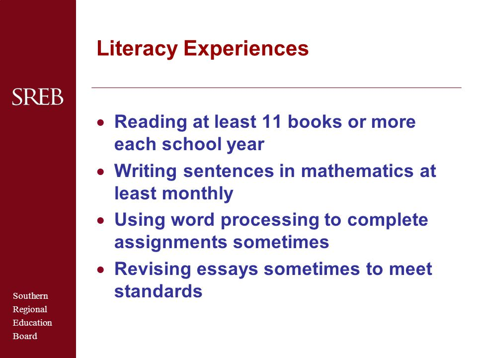Literacy Experiences Reading at least 11 books or more each school year. Writing sentences in mathematics at least monthly.
