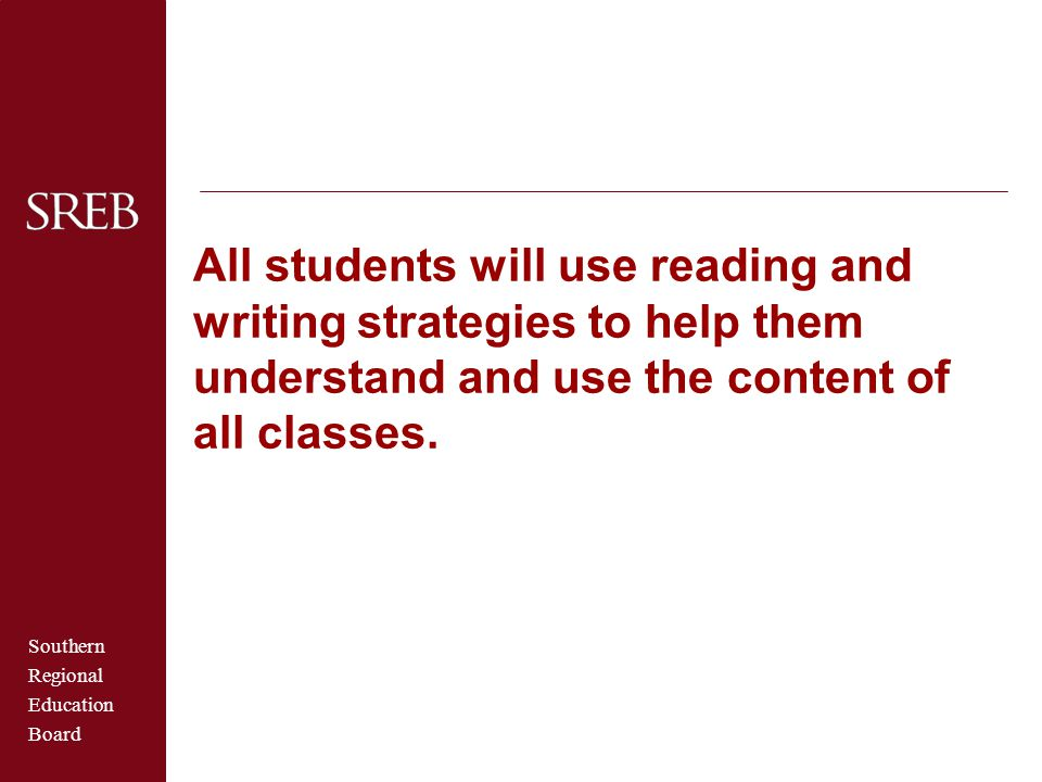 All students will use reading and writing strategies to help them understand and use the content of all classes.